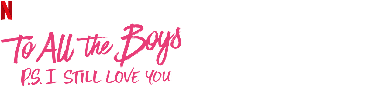 To All The Boys P S I Still Love You Netflix Official Site